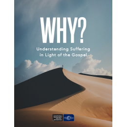 Why?: Understanding Suffering in Light of the Gospel (PDF)